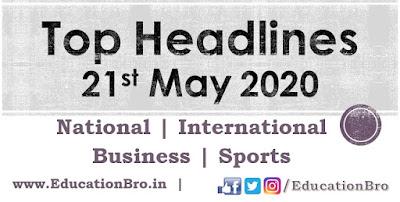 Top Headlines 21st May 2020: EducationBro
