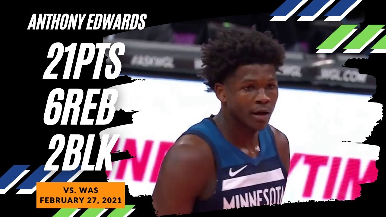 Anthony Edwards 21pts 6reb vs WAS   February 27, 2021   2020-21 NBA Season