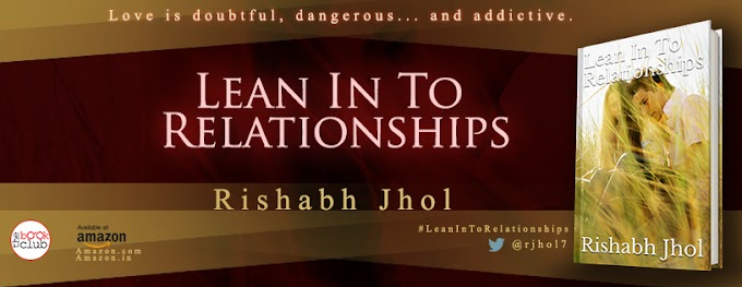 New Blog Tour: Lean into Relationships by Rishabh Jhol
