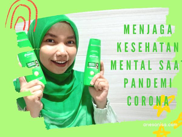Menjaga Kesehatan Mental Saat Pandemi Corona