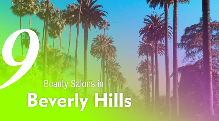list best beauty salons in beverly hills california usa united states location treatments most popular favourite