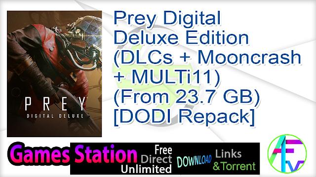 Prey Digital Deluxe Edition (DLCs + Mooncrash + MULTi11) (From 23.7 GB) – [DODI Repack]