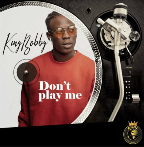 [Music] King Bobby – Don't Play Me + Ika On The Beat