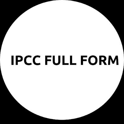Full Form of IPCC | What is IPCC | IPCC Exam?