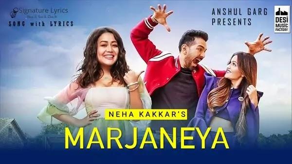 Marjaneya Lyrics - Neha Kakkar   Feat. Abhinav Shukla and Rubina Dilaik