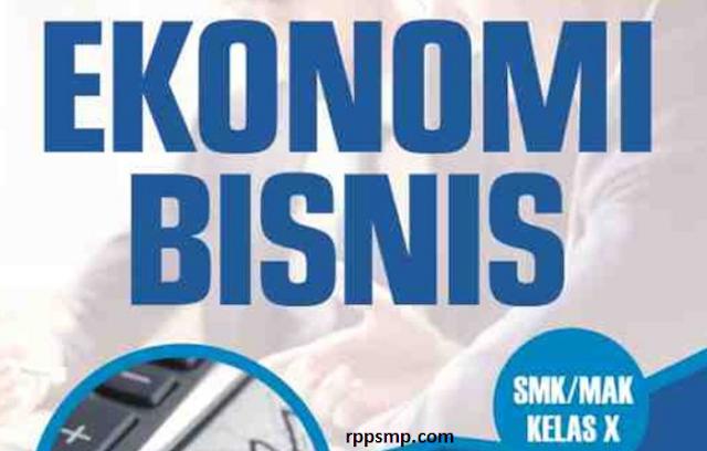 Rpp Ekonomi Bisnis Kurikulum 2013 Revisi 2017/2018 dan Rpp 1 Lembar 2019/2020/2021 Kelas X Semester 1 dan 2