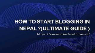 How to start blogging in Nepal ? (Ultimate Guide)