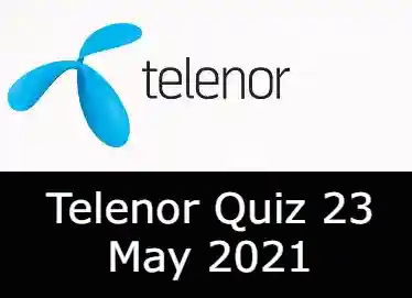 24 May Telenor Quiz Answers Today | Telenor Quiz Today 24 May 2021