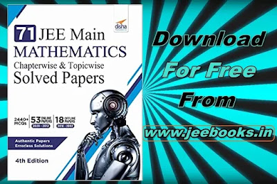 Download Disha 71 JEE Main Mathematics Online (2020 - 2012) & Offline (2018 - 2002) Chapterwise + Topicwise Solved Papers