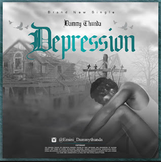MUSIC: DAMMYTHUNDA - DEPRESSION