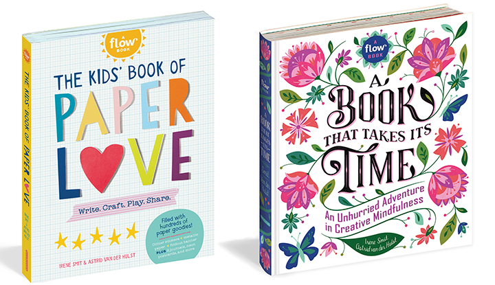 The Kids' Book of Paper Love and a Flow craft book for Mom: A Book That Takes Its Time: An Unhurried Adventure in Creative Mindfulness