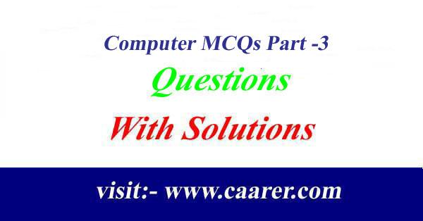 Computer MCQs Part -3