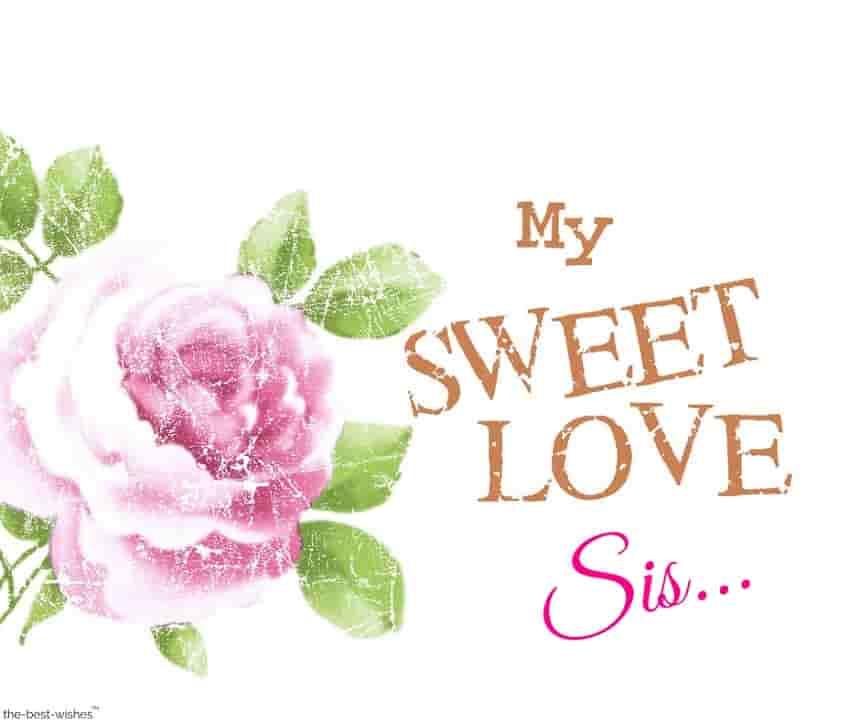 my sweet love sister