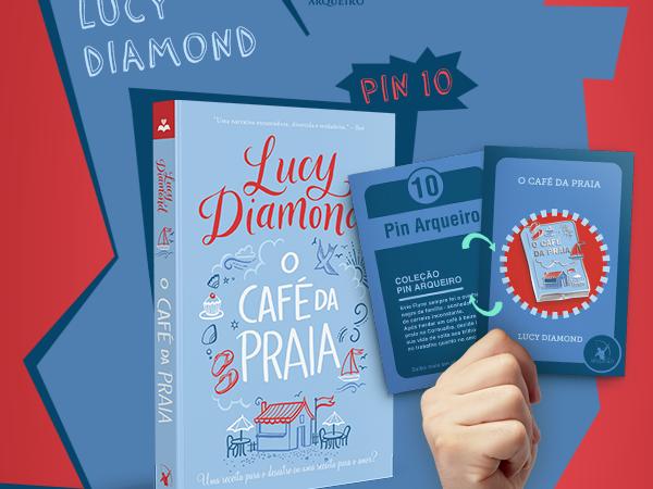 Coleção Pin Arqueiro: O Café da Praia, de Lucy Diamond, autora de A Casa dos Novos Começos