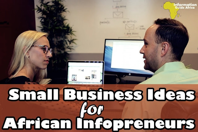 Small Business Ideas For African Infopreneurs