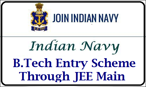 Indian Navy B.tech Entry scheme through JEE Main 2019 Indian Navy B.tech Entry scheme through JEE Main 2019 | B.Tech at Indian Naval Academy Kerala Through JEE Main 2019 | Indian Navy Recruitment 2019: Selection through JEE Main score; here's how to apply | Now, JEE (Mains) to be considered for an entry scheme into Navy, not class XII/2019/06/BTech-jobs-with-jee-main-score-indian-navy-job-officers-recruitment-notification-online-registration-www.joinindiannavy.gov.in-www.joinindiannavy.gov.in.html