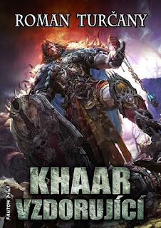 Khaar vzdorující (Roman Turčany, nakladatelství Fantom Print), fantasy