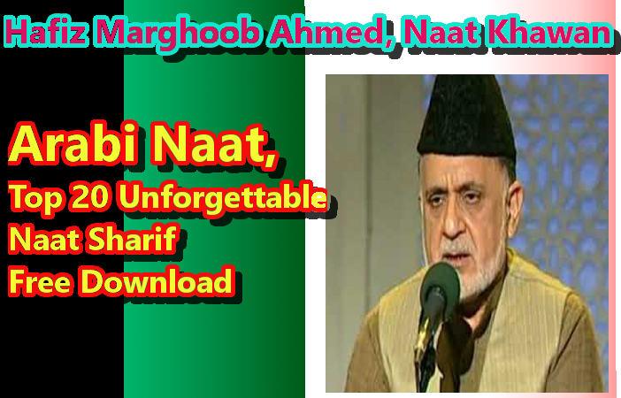Arabi Naat,Top 20 Unforgettable Naats,[Hafiz Marghoob Ahmed]