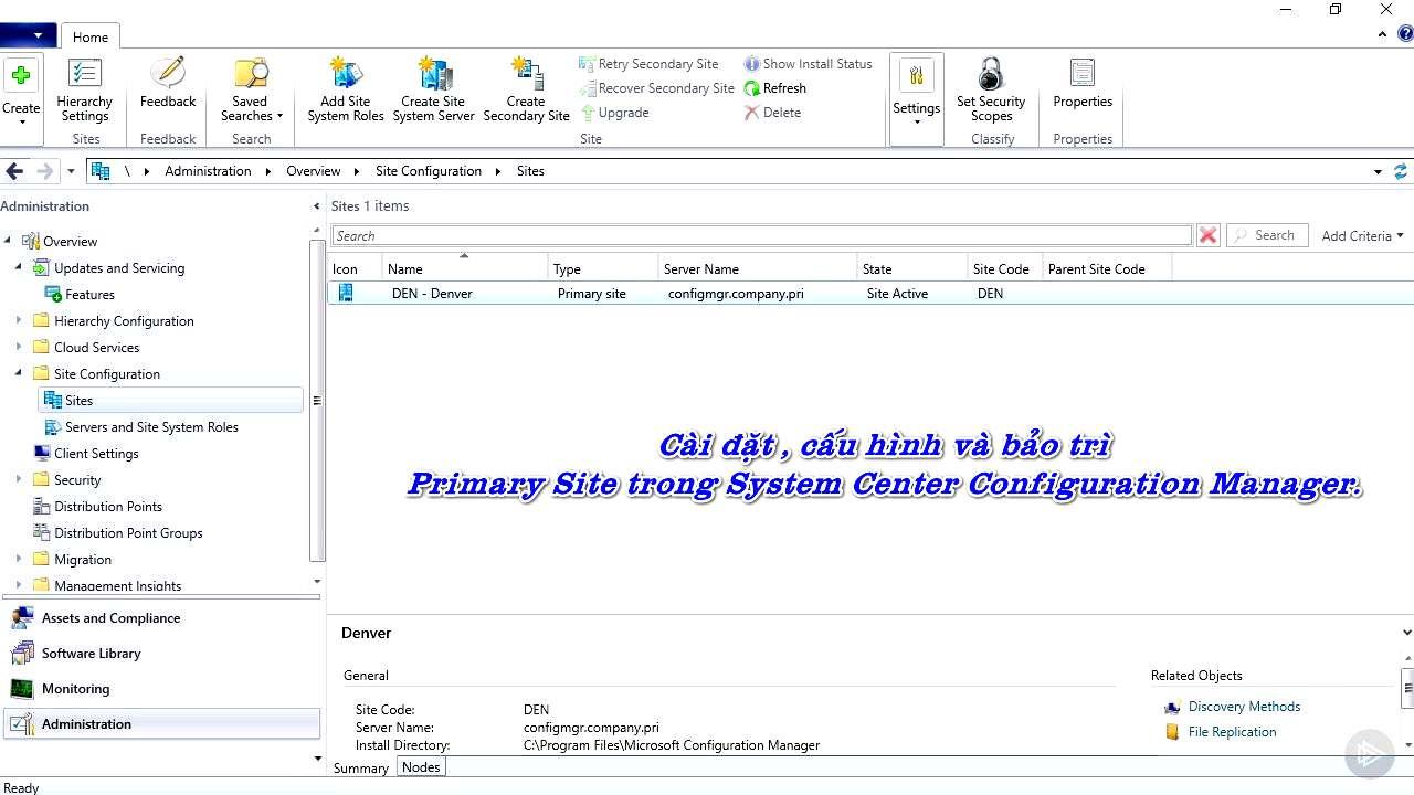Cài đặt , cấu hình và bảo trì Primary Site trong System Center Configuration Manager.