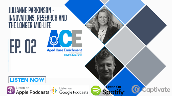 #02 Julianne Parkinson - Innovations, Research and The Longer Mid-Life - TRANSCRIPT