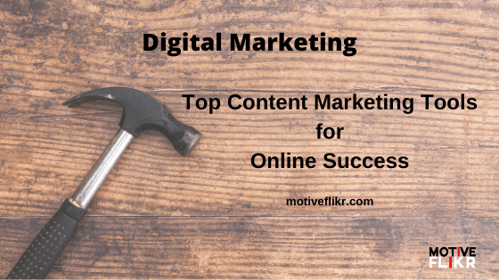 Top Content Marketing Tools for online Success