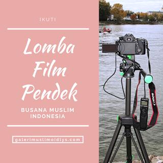 Lomba Film Pendek Busana Muslim Indonesia 2018 [GRATIS]