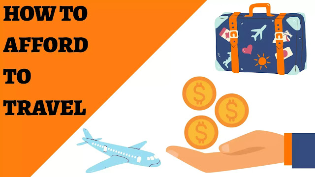 How To Afford To Travel