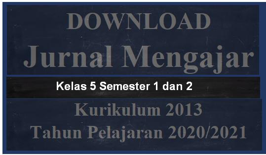 Jurnal Mengajar Kelas 5 Semester 1 Dan 2 K-2013