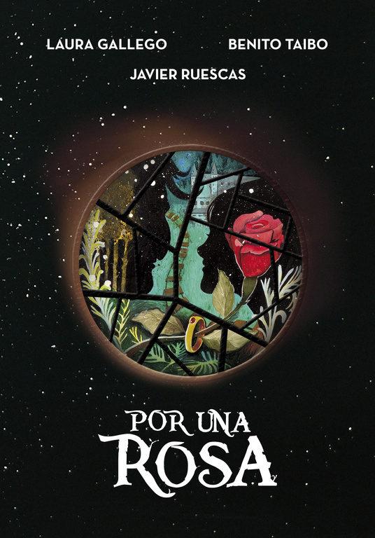 Portada de Por una rosa, de Laura Gallego, Benito Taibo y Javier Ruesca. En un fondo negro y estrella hay una luna en la que se ven las siluetas de la Bella y la Bestia junto a una rosa.