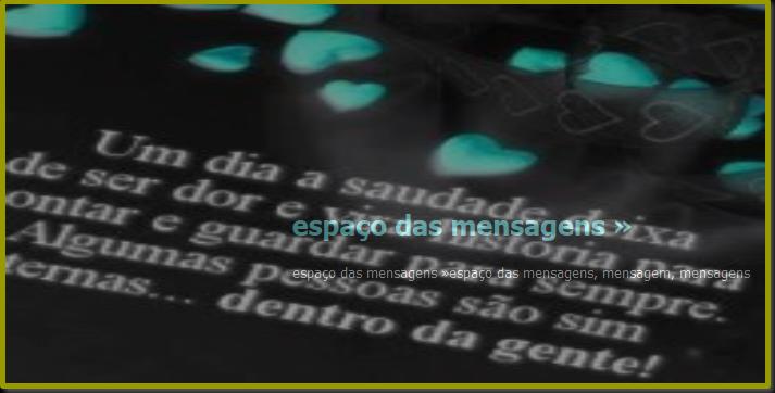 http://www.mensagensdiversificadas.com.br/2014/12/espaco-das-mensagens.html