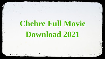 Chehre Full Movie Download HD 480p, 720p