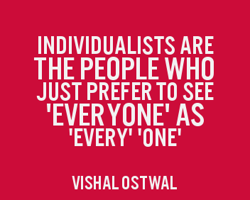 Individualists quote - Vishal Ostwal
