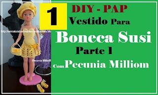 DIY - Roupa de Crochê Para a Susi Antiga Passo a Passo Com Pecunia MillioM