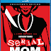 JOHN WATERS 'SERIAL MOM' MOVIE COMING TO BLU-RAY COLLECTOR'S EDITION