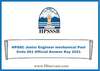 HPSSC Junior Engineer mechanical Post Code 881 Official Answer Key 2021