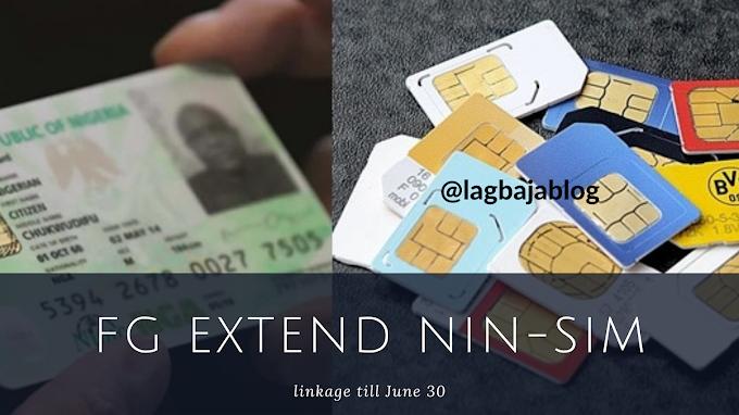 FG extend NIN-SIM linkage till June 30   Lagbajablog