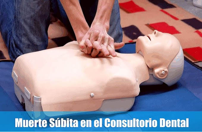 EMERGENCIAS: Muerte súbita en el Consultorio Dental