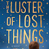 Interview with Sophie Chen Keller, author of The Luster of Lost Things