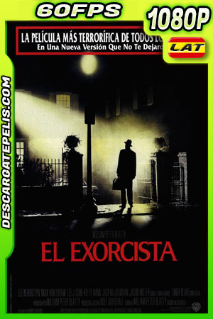 El Exorcista (1973) Directors Cut 1080p 60FPS BDrip Latino – Ingles