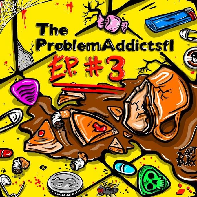 """The ProblemAddictsfl stream new EP """"EP #3"""""""