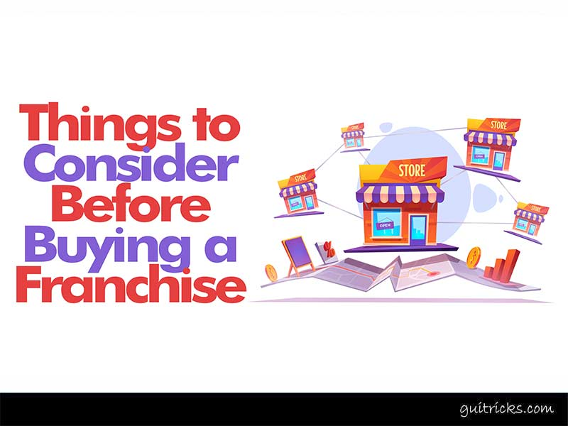 Things to Consider Before Buying a Franchise