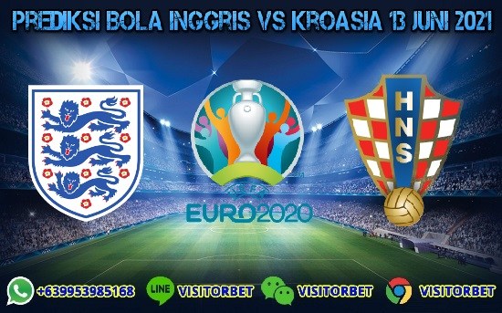 Prediksi Skor Inggris Vs Kroasia 13 Juni 2021