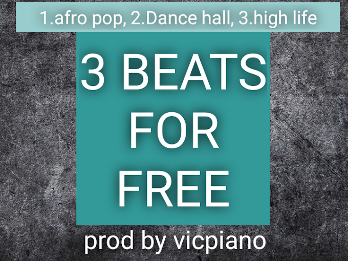 3 FREE BEATS&INSTRUMENTALS IN ONE PACK-(AFRO POP,DANCEHALL,HIGHLIFE)