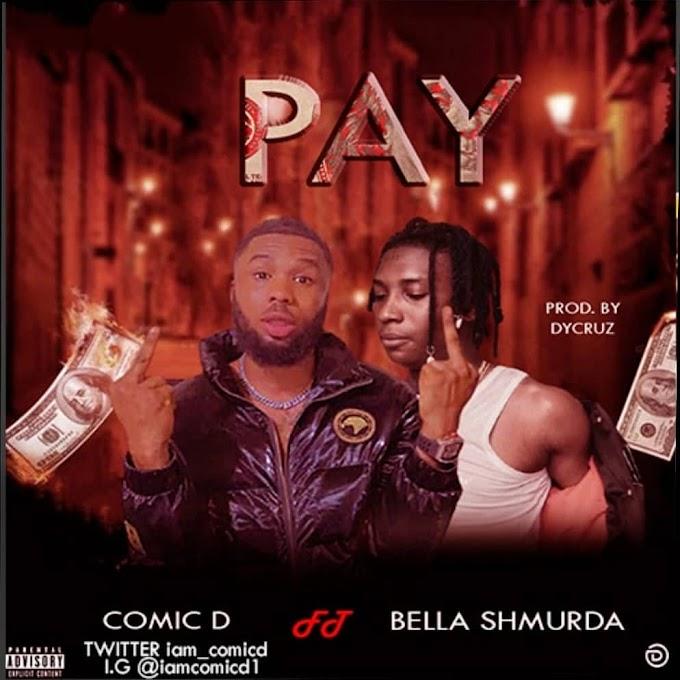 "Music: Comic D — ""PAY"" [New Single] feat. Bella Shmurda"