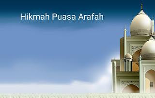 Hikmah Puasa Arafah