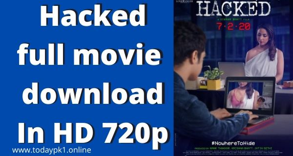 Hacked Full Movie Download In HD 720p Quality 2020