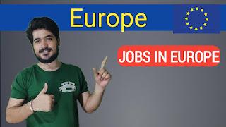 Europe Jobs - Work Visa - Free Work Permit - Jobs in Europe