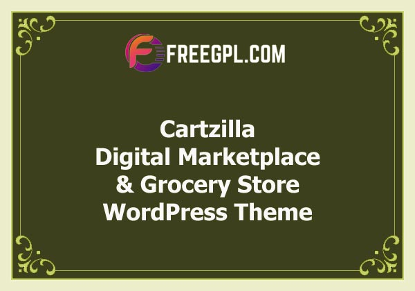 Cartzilla - Digital Marketplace & Grocery Store WordPress Theme Nulled Download Free