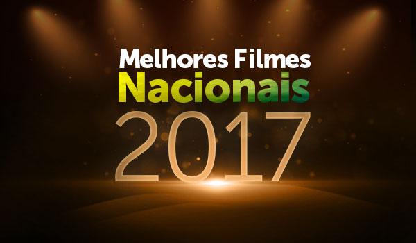 Melhores Filmes Nacionais 2017