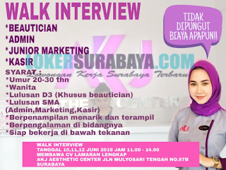 Walk In Interview di AKJ Aesthetic Center Surabaya Terbaru Juni 2019